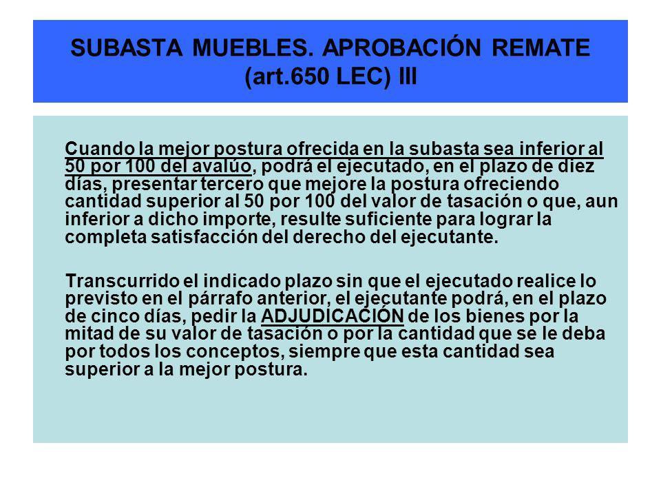 SUBASTA MUEBLES. APROBACIÓN REMATE (art.650 LEC) III
