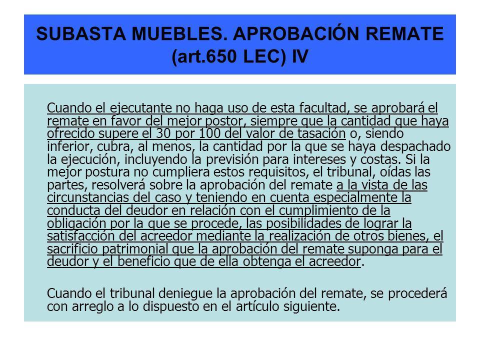 SUBASTA MUEBLES. APROBACIÓN REMATE (art.650 LEC) IV