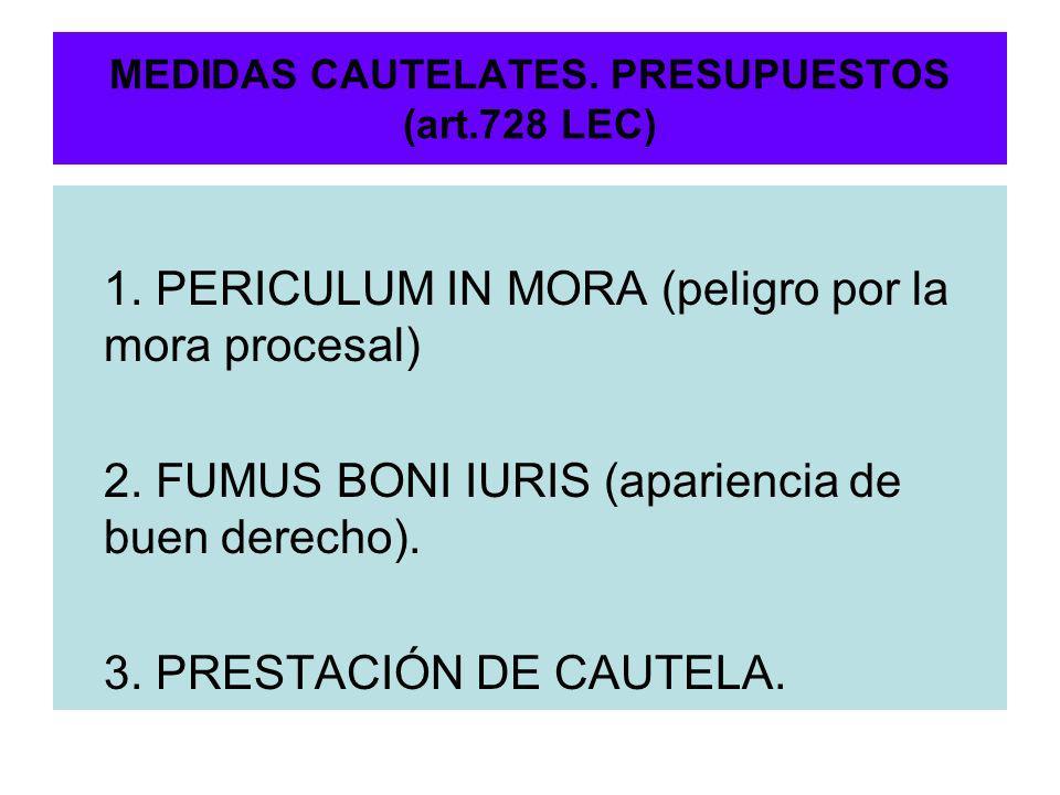 MEDIDAS CAUTELATES. PRESUPUESTOS (art.728 LEC)