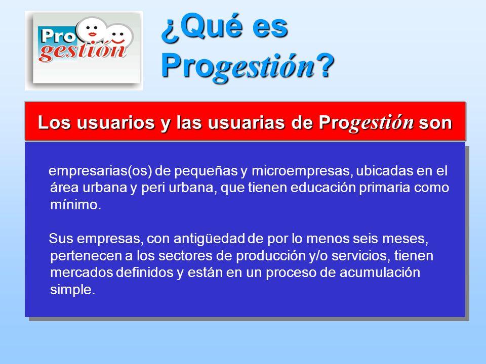 Los usuarios y las usuarias de Progestión son