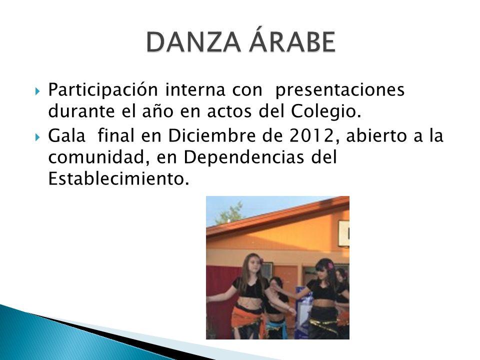 DANZA ÁRABE Participación interna con presentaciones durante el año en actos del Colegio.
