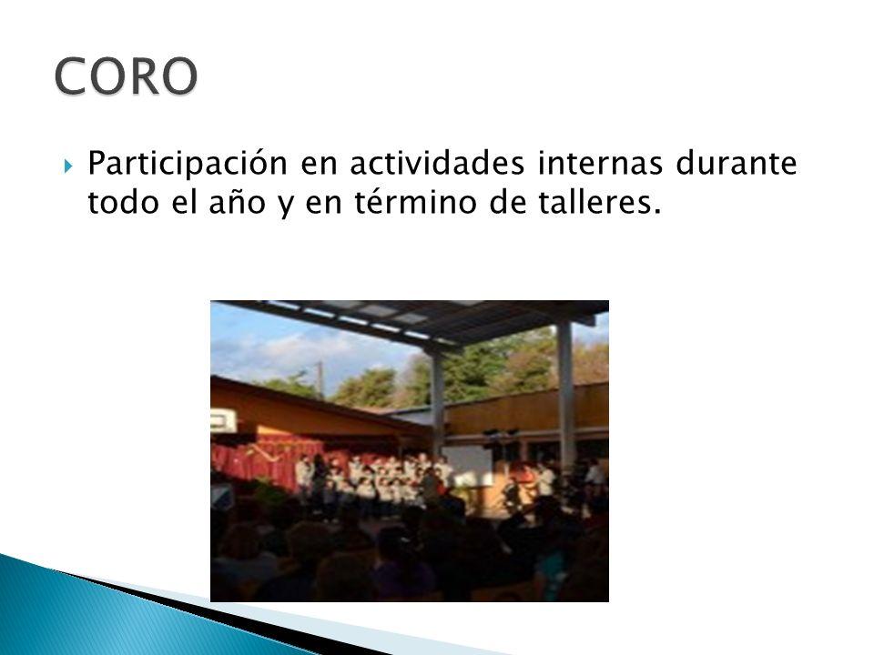 CORO Participación en actividades internas durante todo el año y en término de talleres.