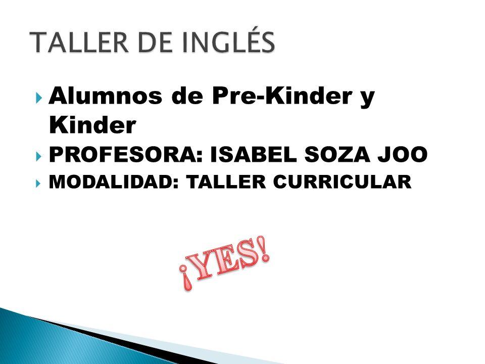 ¡YES! TALLER DE INGLÉS Alumnos de Pre-Kinder y Kinder