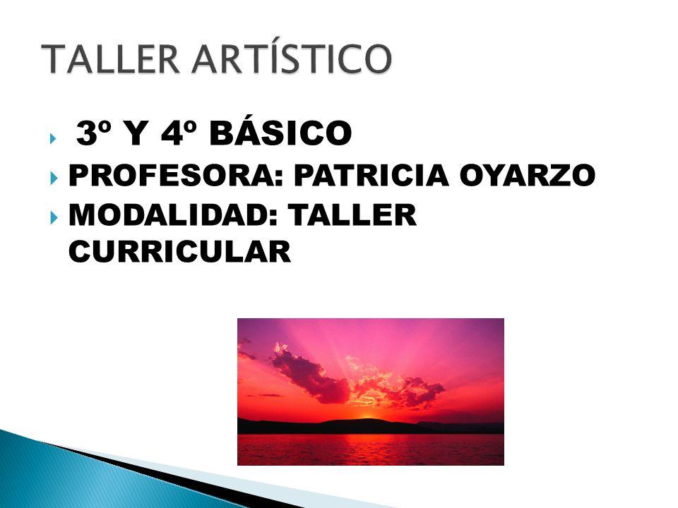 TALLER ARTÍSTICO PROFESORA: PATRICIA OYARZO