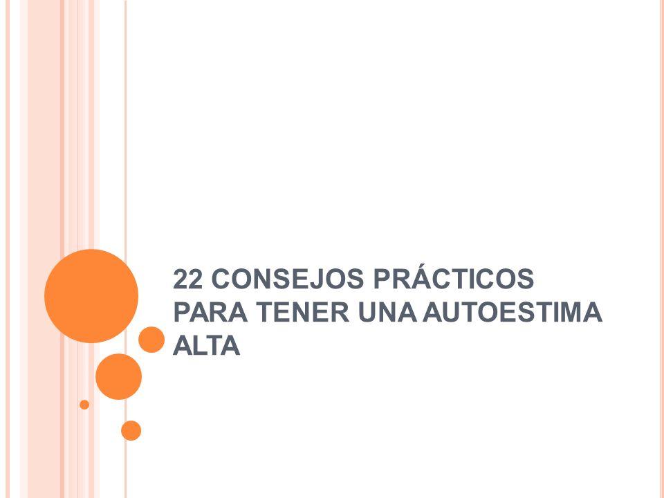 22 CONSEJOS PRÁCTICOS PARA TENER UNA AUTOESTIMA ALTA