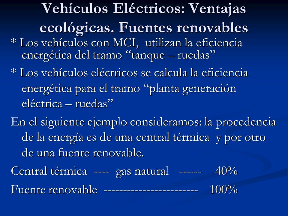 Vehículos Eléctricos: Ventajas ecológicas. Fuentes renovables