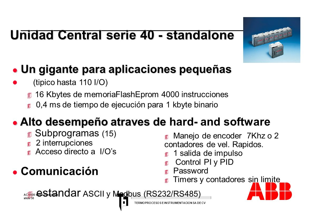 Unidad Central serie 40 - standalone