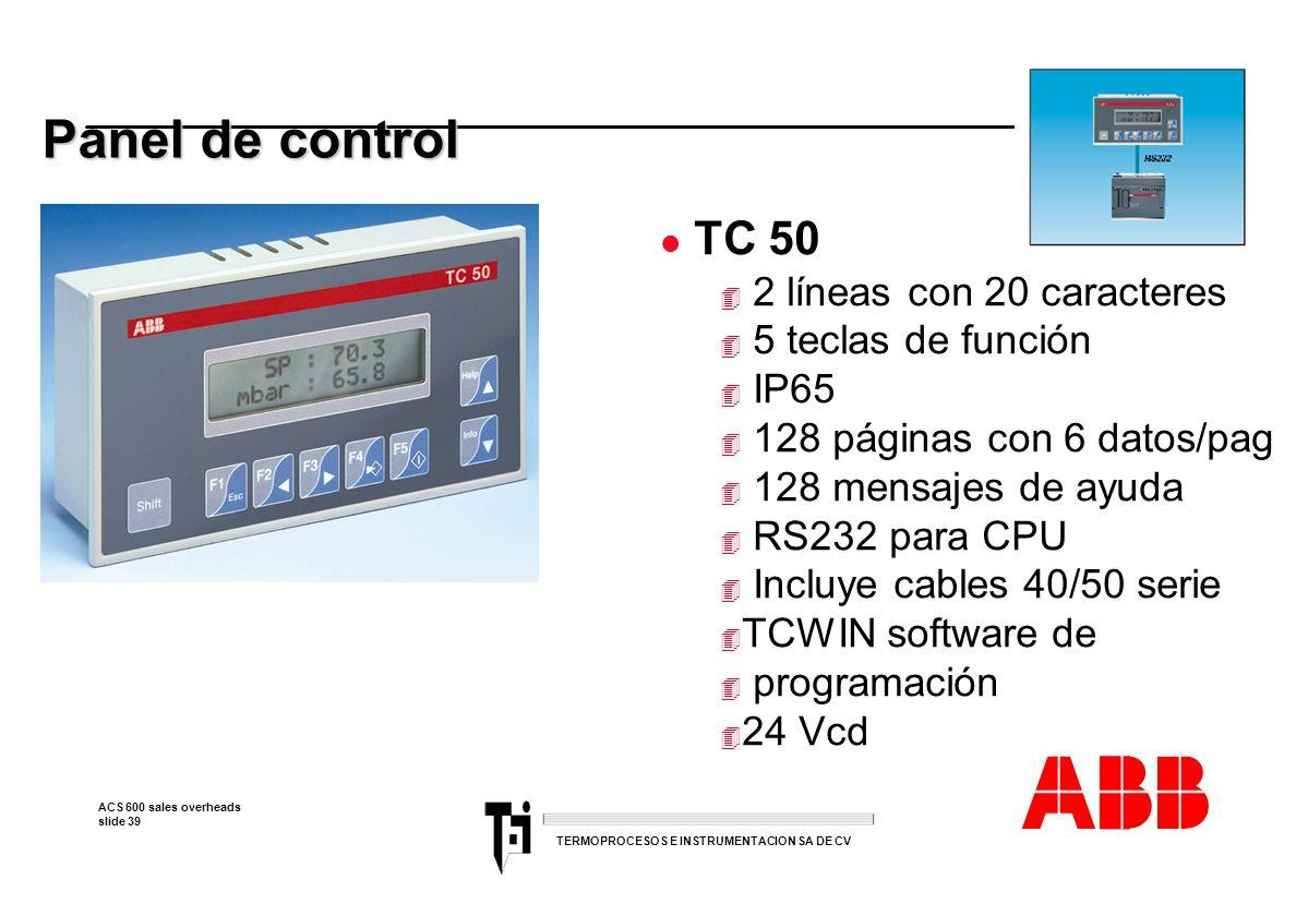 Panel de control TC 50 2 líneas con 20 caracteres 5 teclas de función