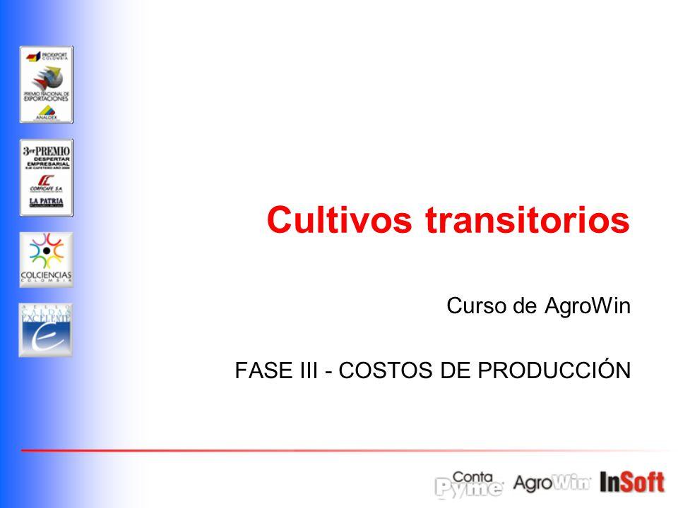 Curso de AgroWin FASE III - COSTOS DE PRODUCCIÓN