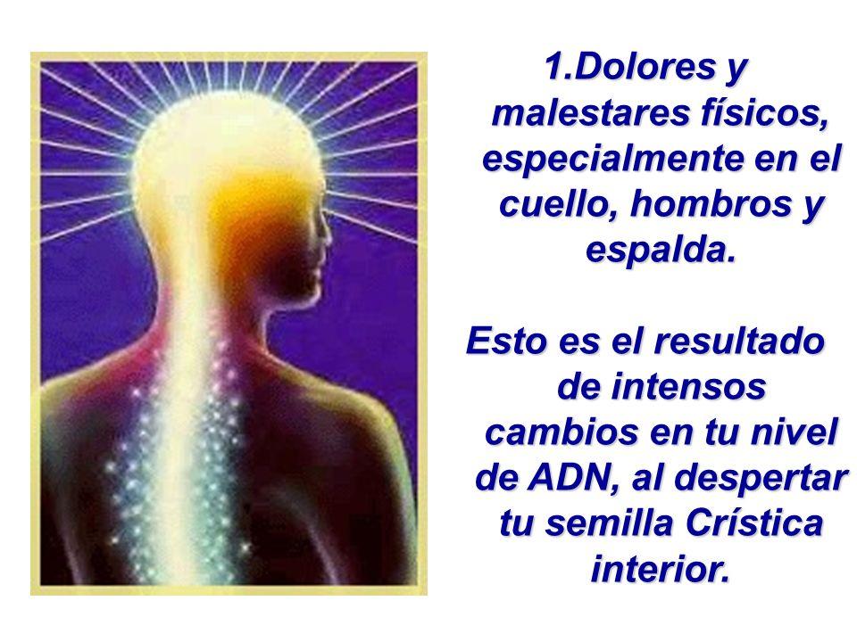 Dolores y malestares físicos, especialmente en el cuello, hombros y espalda.