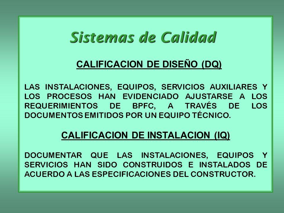 CALIFICACION DE DISEÑO (DQ) CALIFICACION DE INSTALACION (IQ)