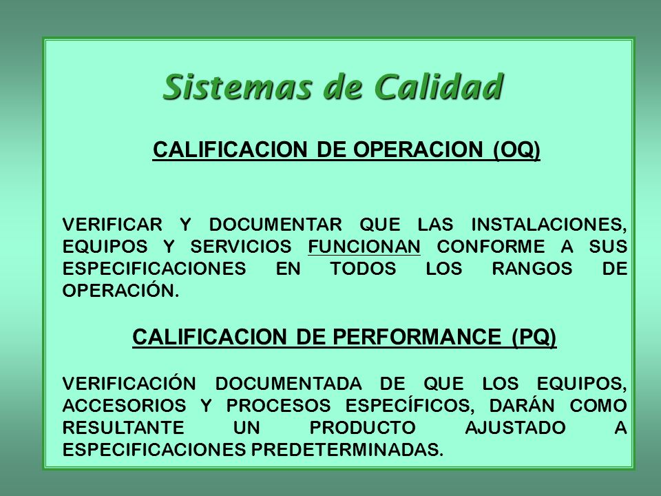 CALIFICACION DE OPERACION (OQ) CALIFICACION DE PERFORMANCE (PQ)