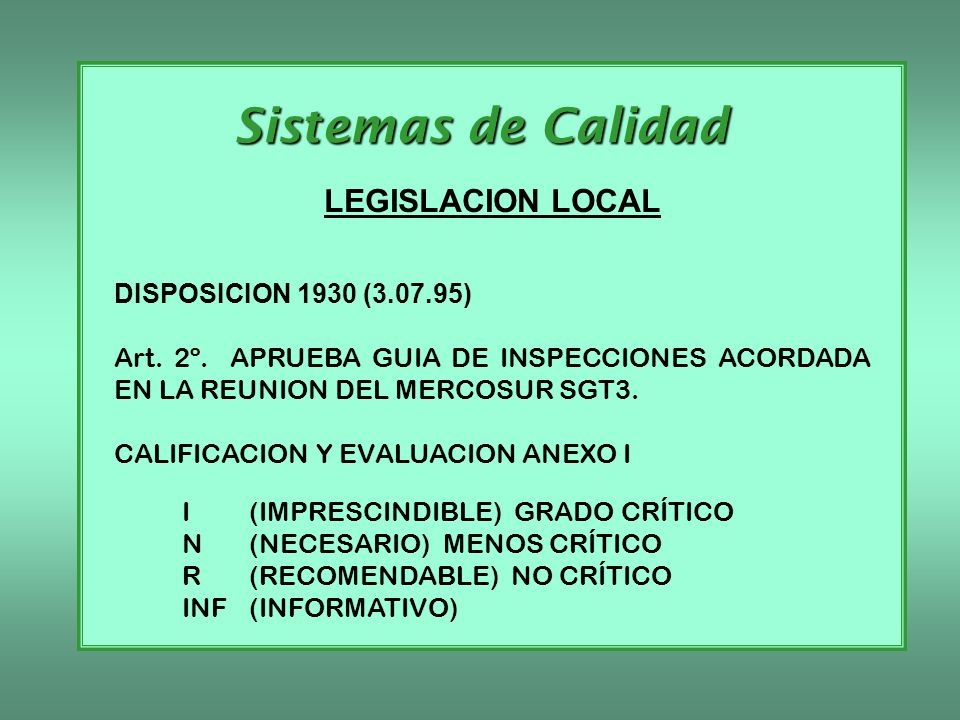 Sistemas de Calidad LEGISLACION LOCAL DISPOSICION 1930 (3.07.95)
