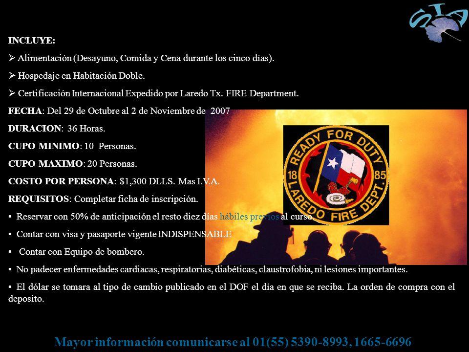 Mayor información comunicarse al 01(55) 5390-8993, 1665-6696