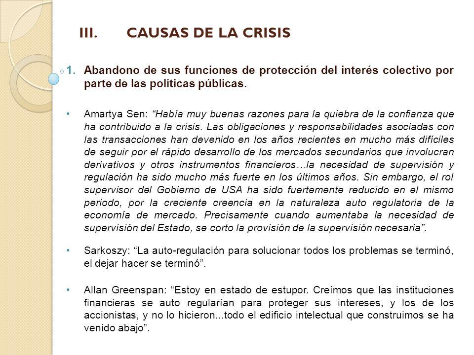 III. CAUSAS DE LA CRISIS Abandono de sus funciones de protección del interés colectivo por parte de las políticas públicas.