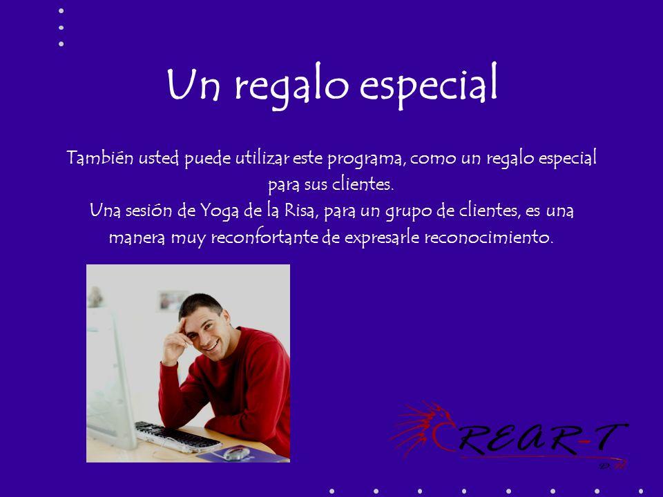 Un regalo especialTambién usted puede utilizar este programa, como un regalo especial. para sus clientes.