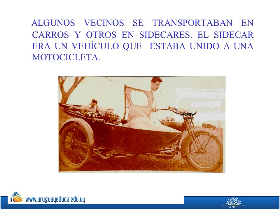 ALGUNOS VECINOS SE TRANSPORTABAN EN CARROS Y OTROS EN SIDECARES