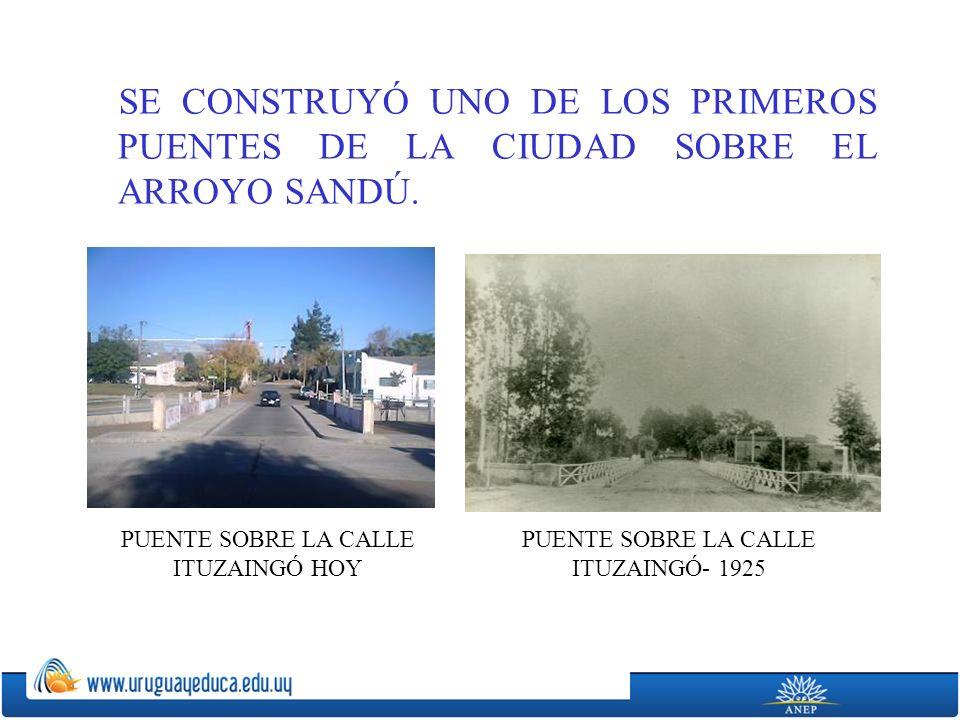 SE CONSTRUYÓ UNO DE LOS PRIMEROS PUENTES DE LA CIUDAD SOBRE EL ARROYO SANDÚ.