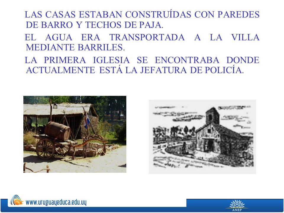 LAS CASAS ESTABAN CONSTRUÍDAS CON PAREDES DE BARRO Y TECHOS DE PAJA.