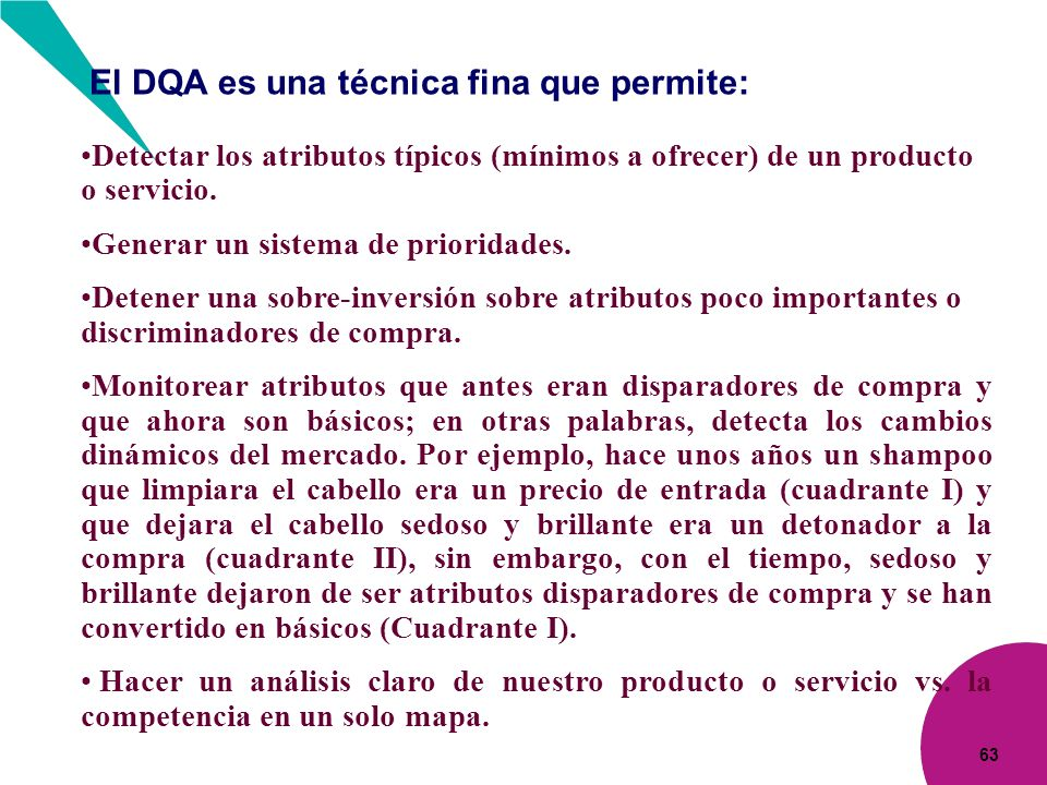 El DQA es una técnica fina que permite: