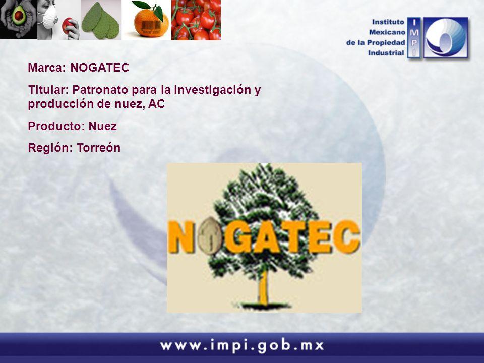 Marca: NOGATECTitular: Patronato para la investigación y producción de nuez, AC.