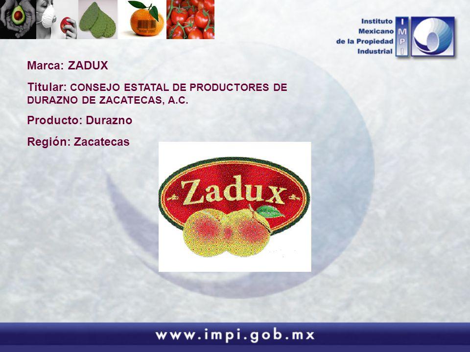 Marca: ZADUX Titular: CONSEJO ESTATAL DE PRODUCTORES DE DURAZNO DE ZACATECAS, A.C. Producto: Durazno.