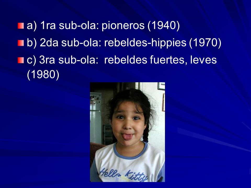 a) 1ra sub-ola: pioneros (1940)