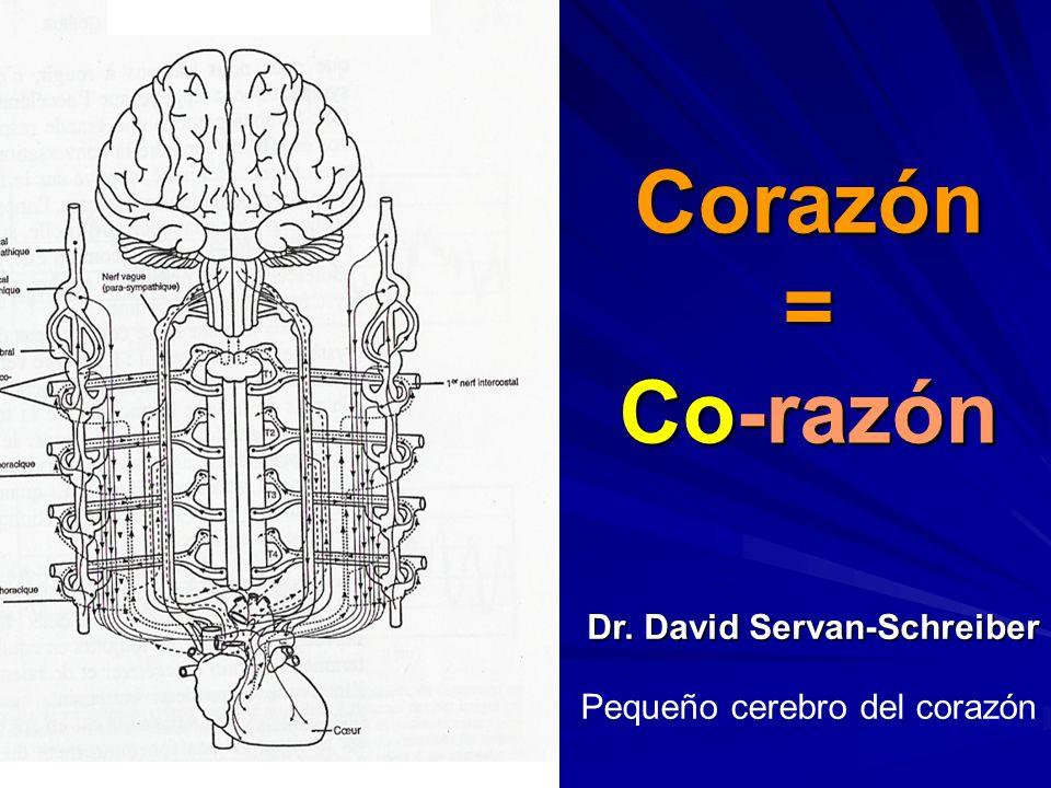 Corazón = Co-razón Pequeño cerebro del corazón
