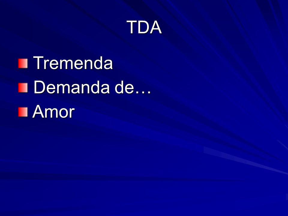 TDA Tremenda Demanda de… Amor