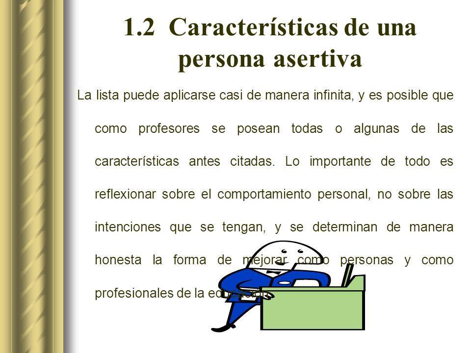 1.2 Características de una persona asertiva