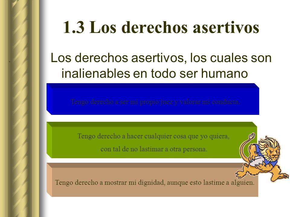 1.3 Los derechos asertivos