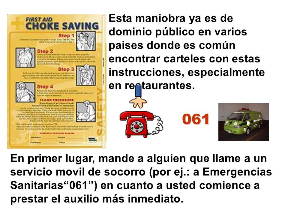 Esta maniobra ya es de dominio público en varios paises donde es común encontrar carteles con estas instrucciones, especialmente en restaurantes.