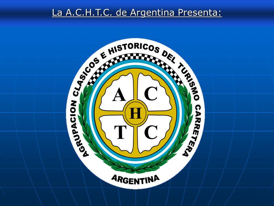 La A.C.H.T.C. de Argentina Presenta:
