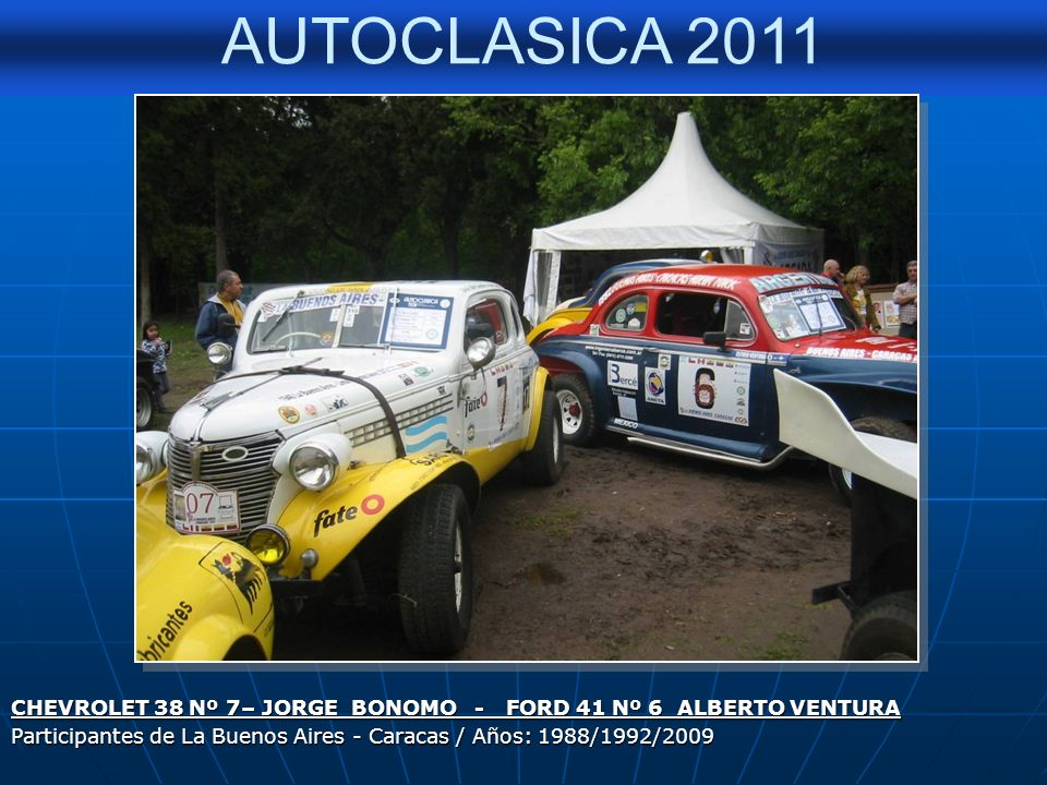 CHEVROLET 38 Nº 7– JORGE BONOMO - FORD 41 Nº 6 ALBERTO VENTURA