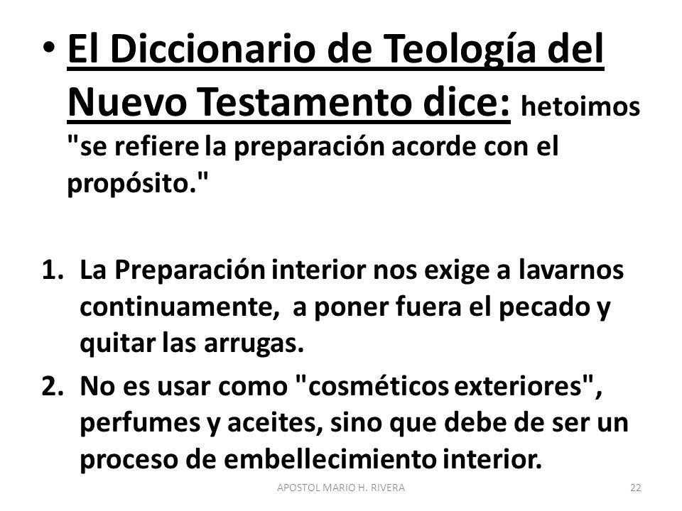 El Diccionario de Teología del Nuevo Testamento dice: hetoimos se refiere la preparación acorde con el propósito.