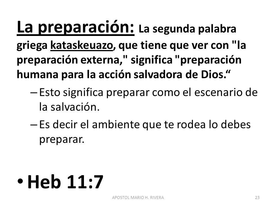 La preparación: La segunda palabra griega kataskeuazo, que tiene que ver con la preparación externa, significa preparación humana para la acción salvadora de Dios.