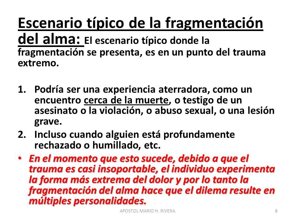 Escenario típico de la fragmentación del alma: El escenario típico donde la fragmentación se presenta, es en un punto del trauma extremo.