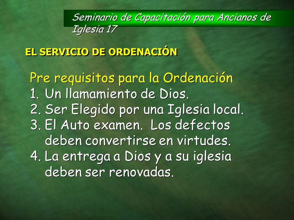 Pre requisitos para la Ordenación Un llamamiento de Dios.