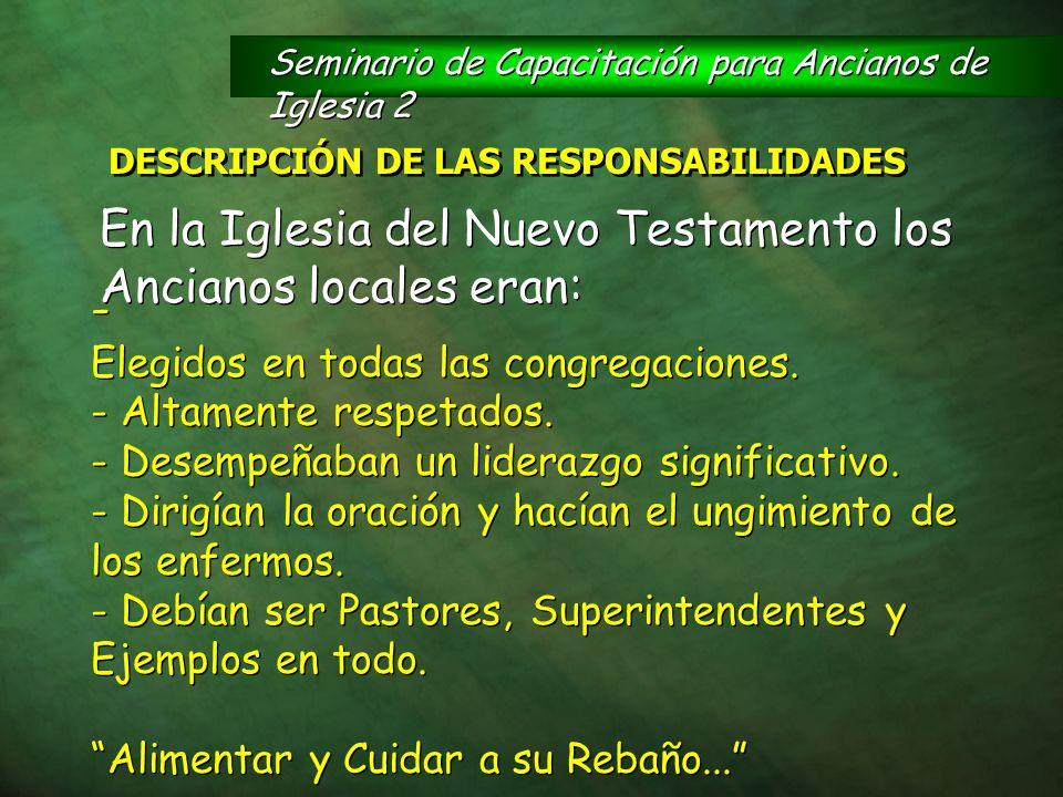 En la Iglesia del Nuevo Testamento los Ancianos locales eran: