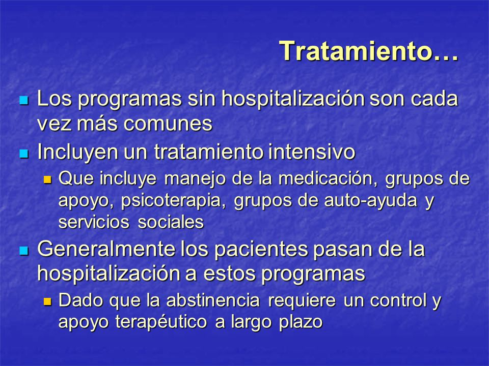 Tratamiento… Los programas sin hospitalización son cada vez más comunes. Incluyen un tratamiento intensivo.