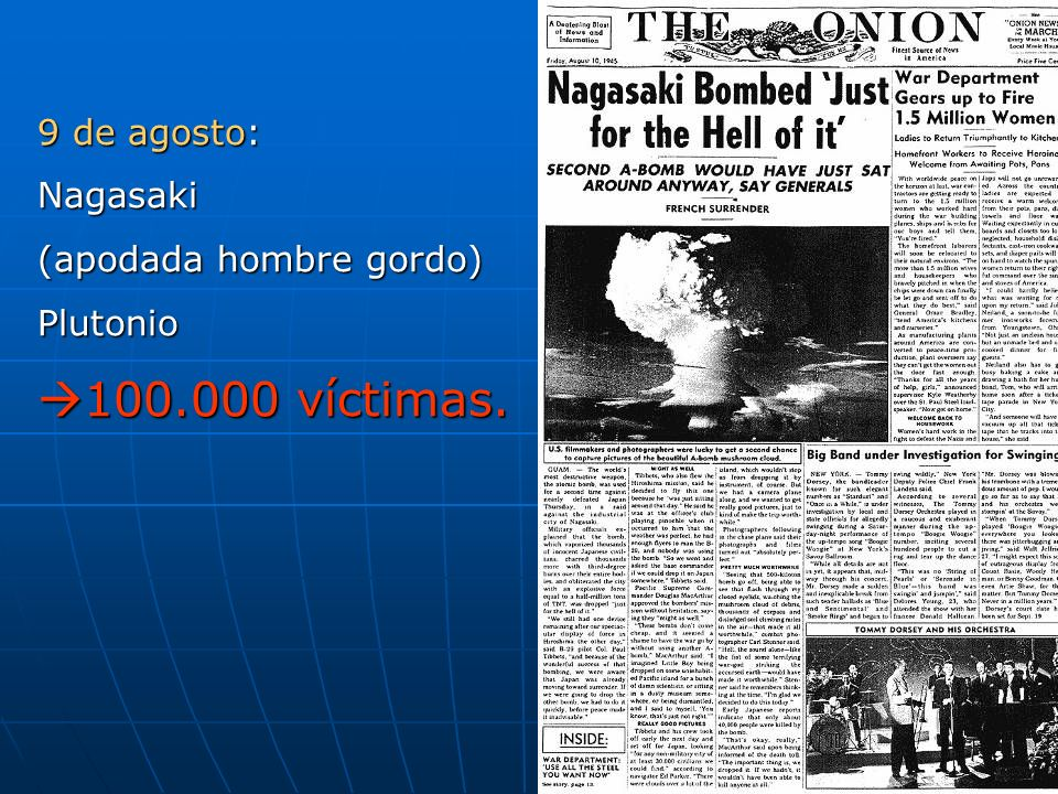 100.000 víctimas. 9 de agosto: Nagasaki (apodada hombre gordo)