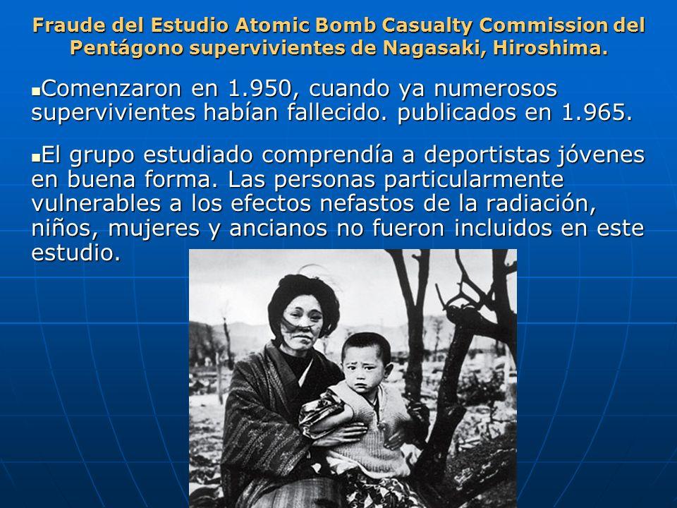 Fraude del Estudio Atomic Bomb Casualty Commission del Pentágono supervivientes de Nagasaki, Hiroshima.