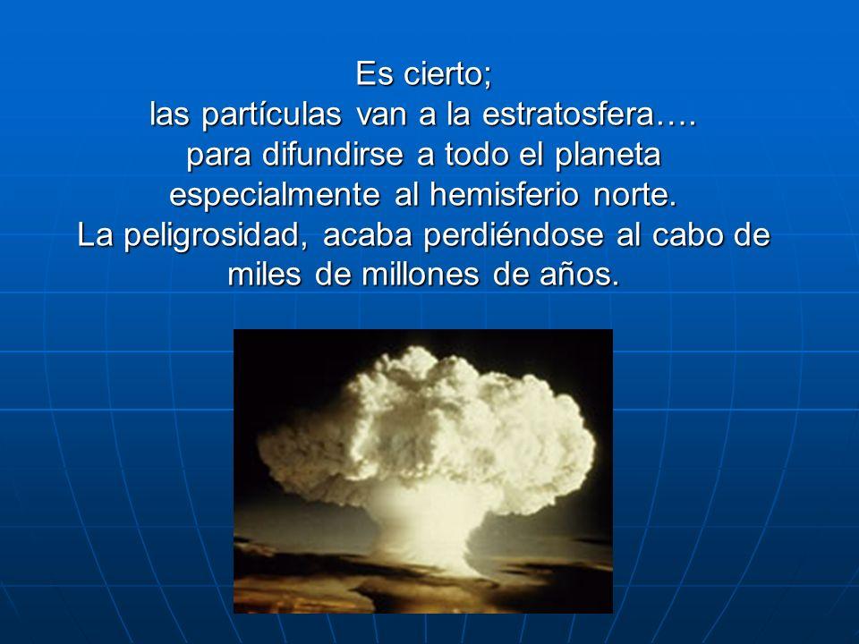 Es cierto; las partículas van a la estratosfera…