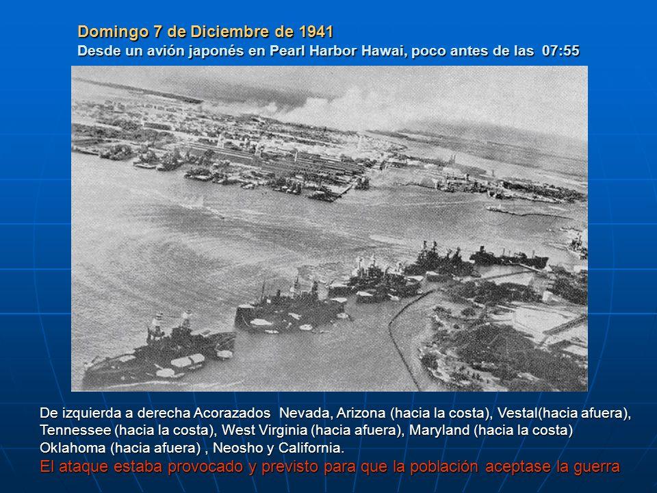 Domingo 7 de Diciembre de 1941 Desde un avión japonés en Pearl Harbor Hawai, poco antes de las 07:55