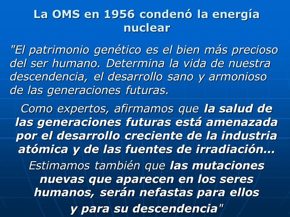 La OMS en 1956 condenó la energía nuclear