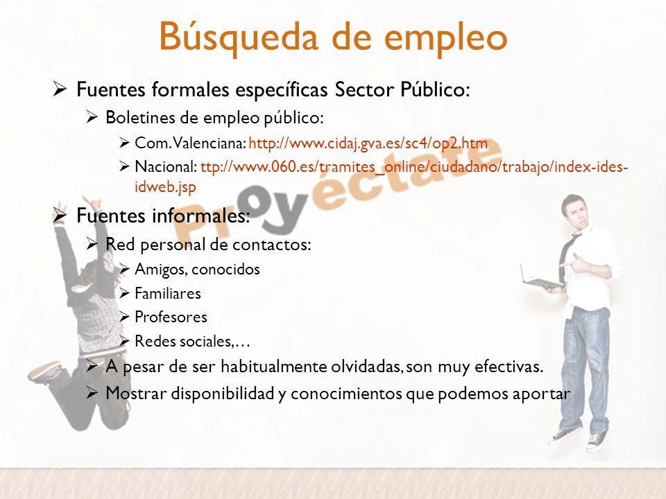 Búsqueda de empleo Fuentes formales específicas Sector Público: