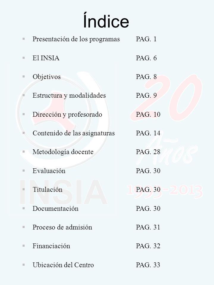 Índice Presentación de los programas PAG. 1 El INSIA PAG. 6