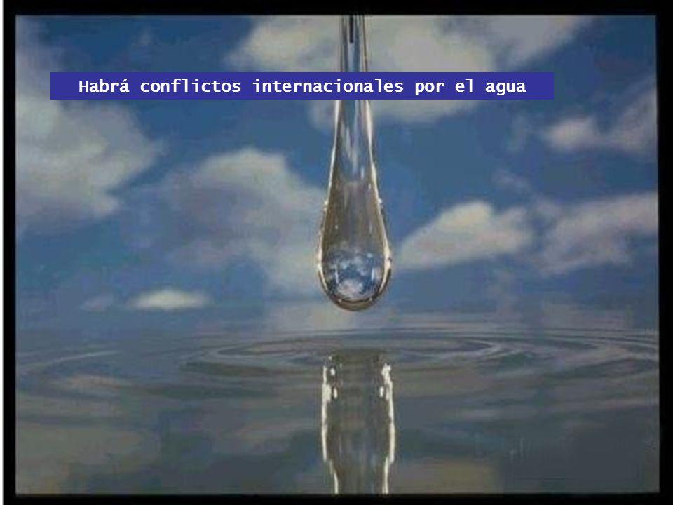 Habrá conflictos internacionales por el agua