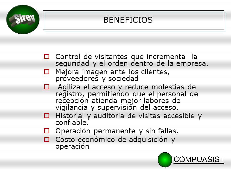 BENEFICIOS Sirev. Control de visitantes que incrementa la seguridad y el orden dentro de la empresa.
