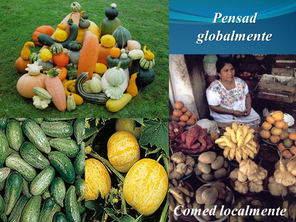 Pensad globalmente Comed localmente